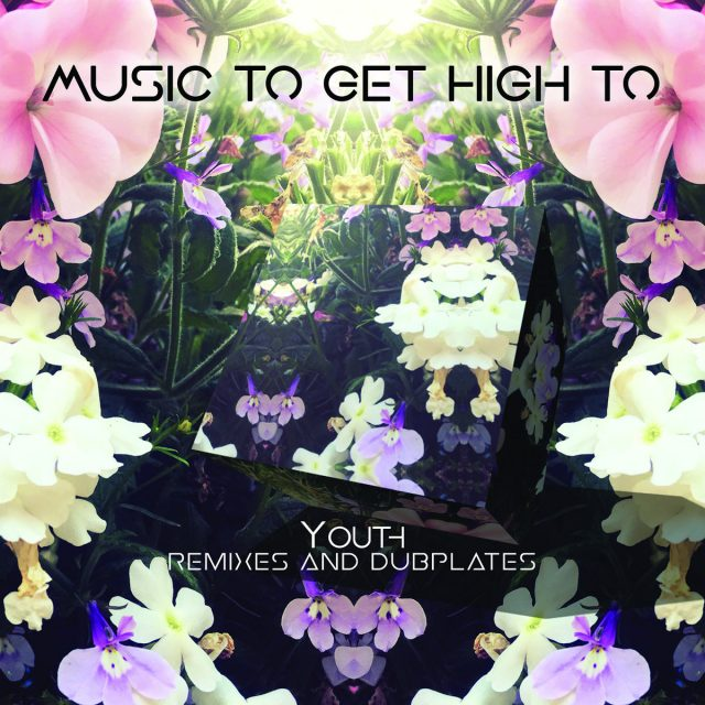 Music To Get High To ( Compiled by Youth )