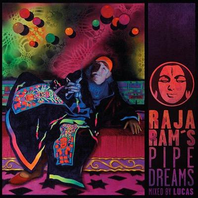 Raja Ram's PIPE DREAMS